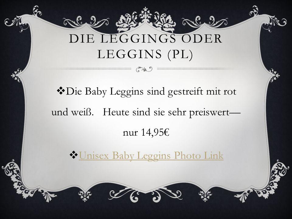 DIE LEGGINGS ODER LEGGINS (PL) Die Baby Leggins sind gestreift mit rot und weiß. Heute sind sie sehr preiswert nur 14,95 Unisex Baby Leggins Photo Lin