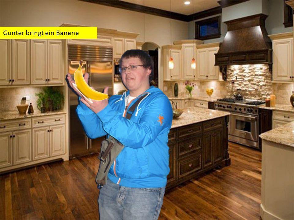 Gunter bringt ein Banane
