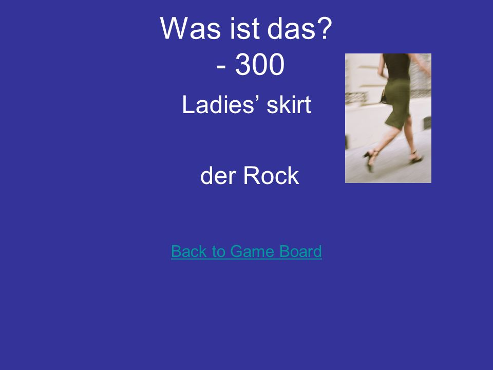 Was ist das - 200 A sweater is __ auf deutsch – der Pulli (oder Pullover) Back to Game Board