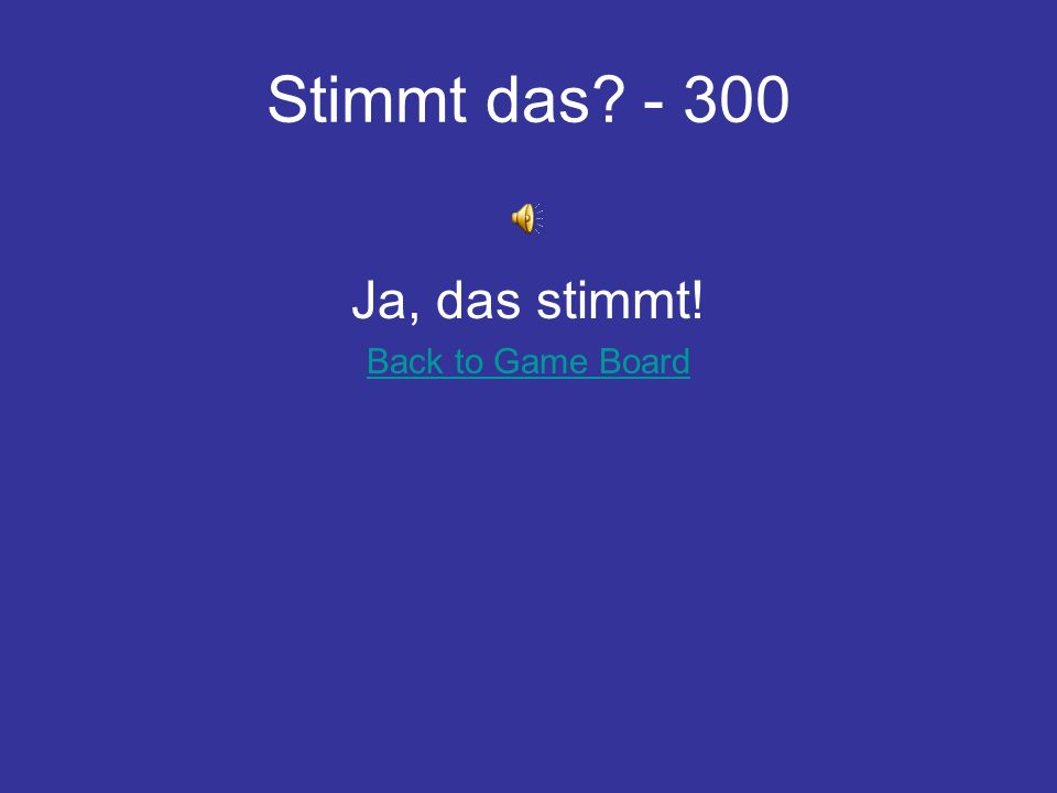 Stimmt das - 200 Nein! Schuhe = shoes and Handschuhe = gloves Back to Game Board
