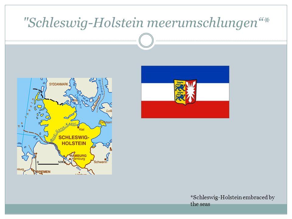Schleswig-Holstein meerumschlungen* *Schleswig-Holstein embraced by the seas