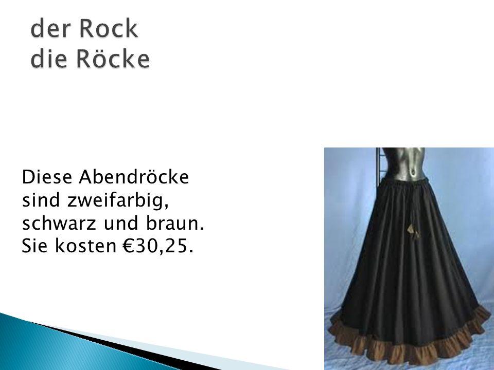 Diese Abendröcke sind zweifarbig, schwarz und braun. Sie kosten 30,25.