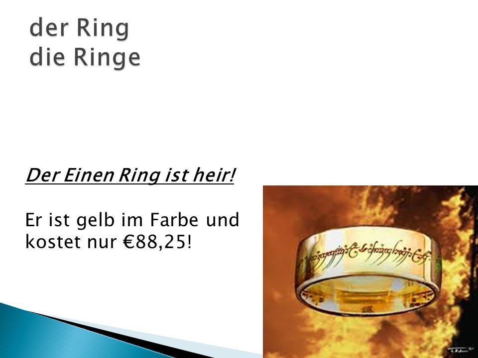 Der Einen Ring ist heir! Er ist gelb im Farbe und kostet nur 88,25!