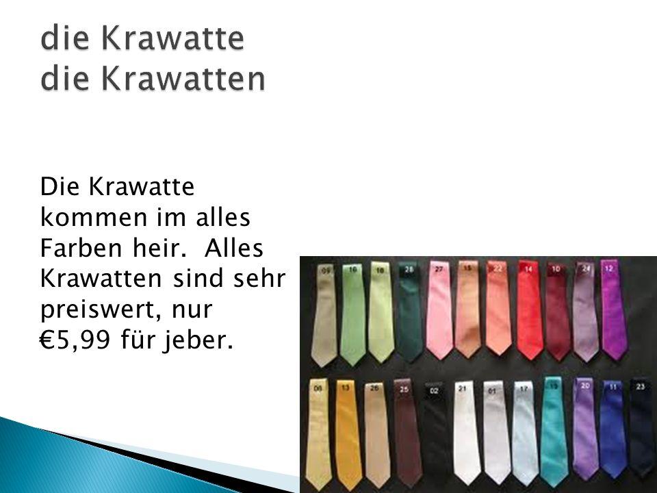 Die Krawatte kommen im alles Farben heir. Alles Krawatten sind sehr preiswert, nur 5,99 für jeber.