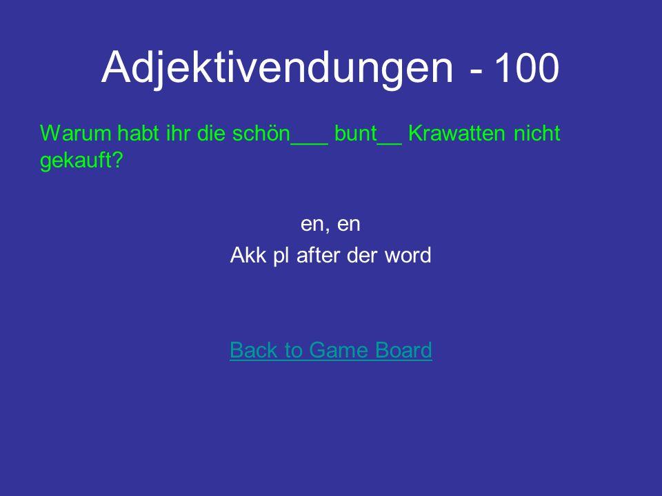 Adjektivendungen - 100 Warum habt ihr die schön___ bunt__ Krawatten nicht gekauft.