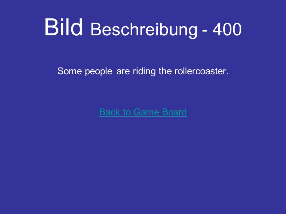 Bild Beschreibung - 300 The people in the boat will get wet. Back to Game Board