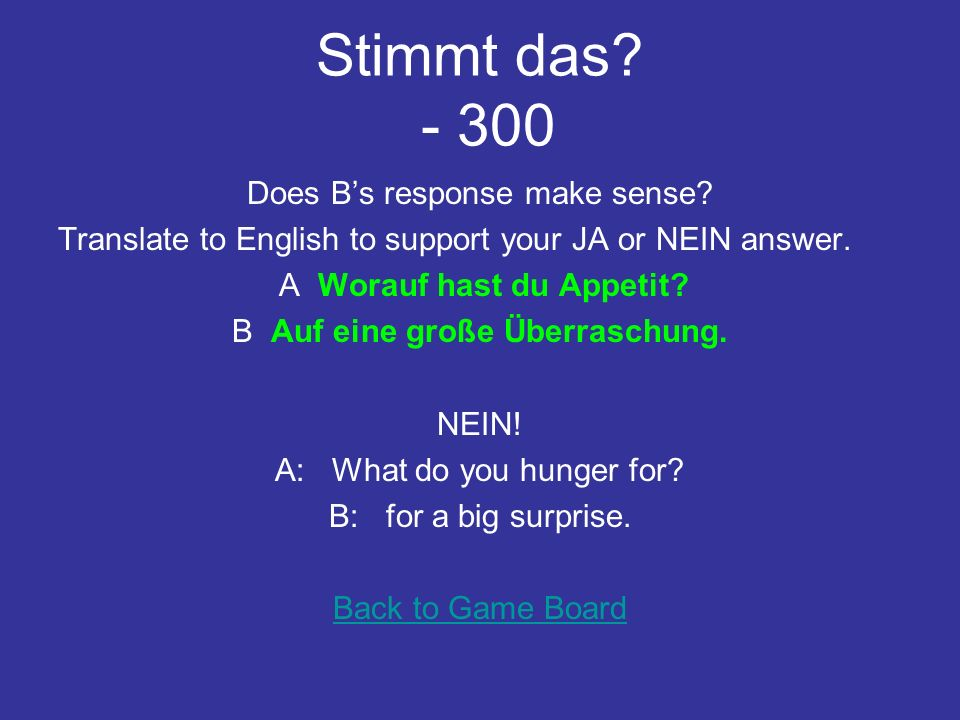 Stimmt das. - 200 Does Bs response make sense.