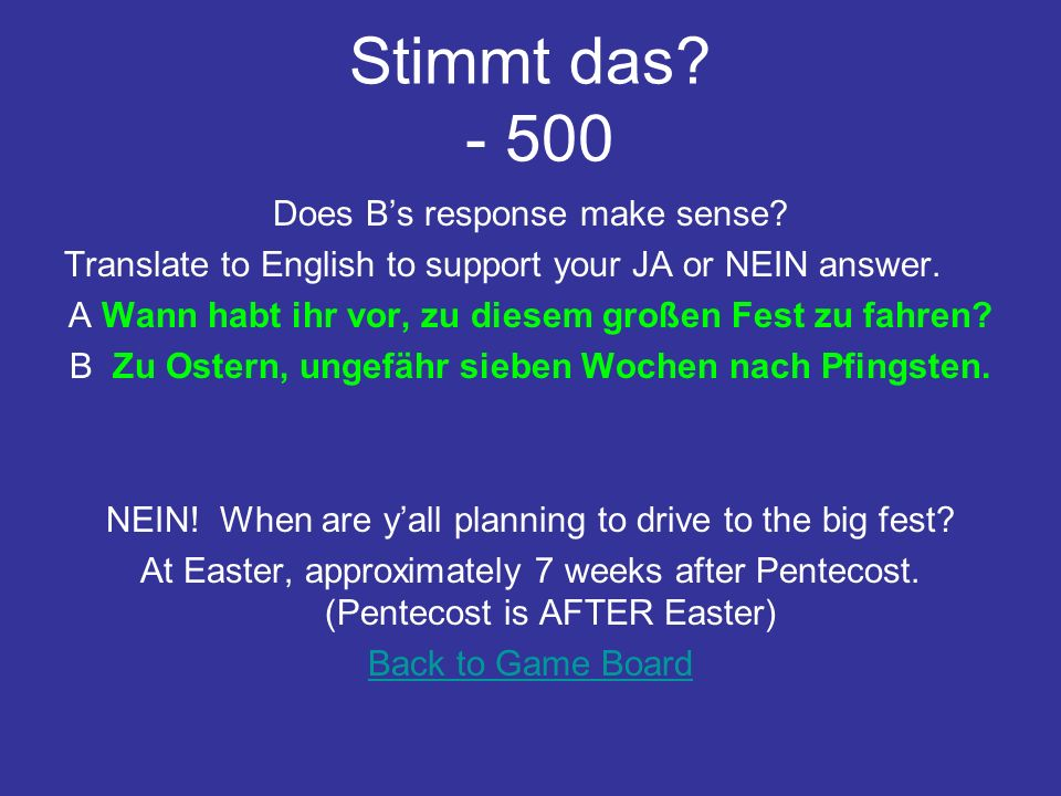 Stimmt das. - 400 Does Bs response make sense.