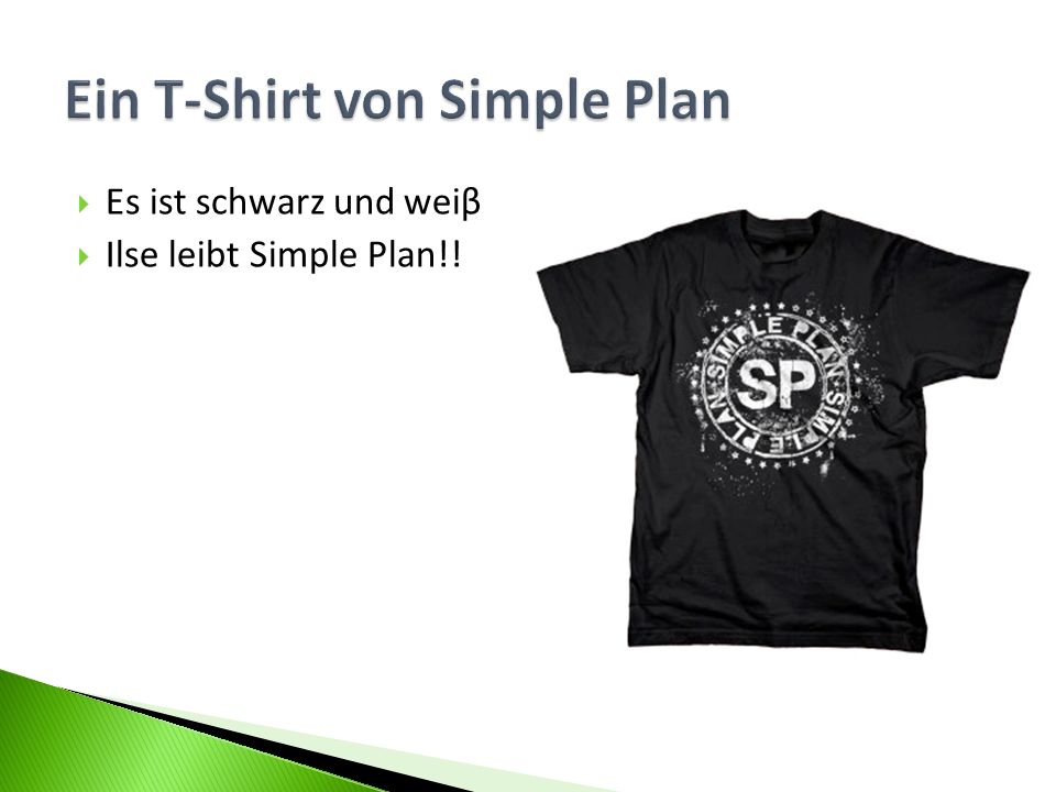 Es ist schwarz und weiβ Ilse leibt Simple Plan!!