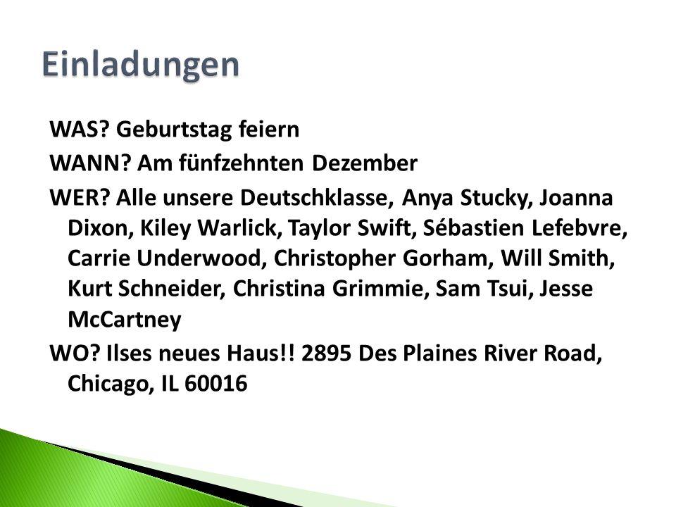 WAS? Geburtstag feiern WANN? Am fünfzehnten Dezember WER? Alle unsere Deutschklasse, Anya Stucky, Joanna Dixon, Kiley Warlick, Taylor Swift, Sébastien