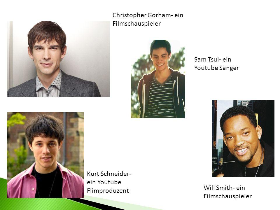 Christopher Gorham- ein Filmschauspieler Will Smith- ein Filmschauspieler Kurt Schneider- ein Youtube Flimproduzent Sam Tsui- ein Youtube Sänger