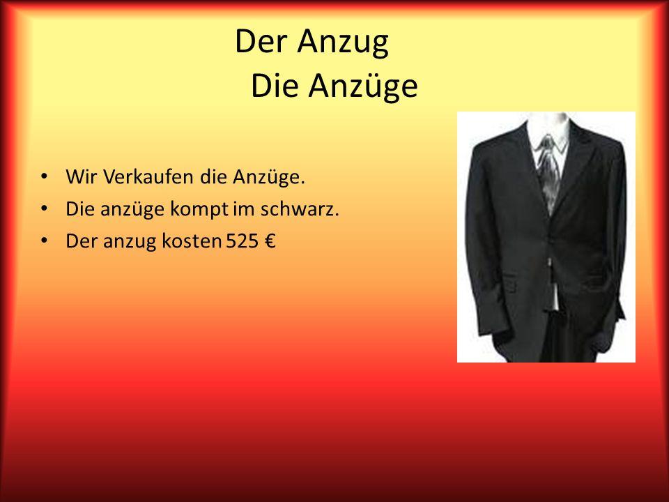 Der Anzug Die Anzüge Wir Verkaufen die Anzüge. Die anzüge kompt im schwarz. Der anzug kosten 525