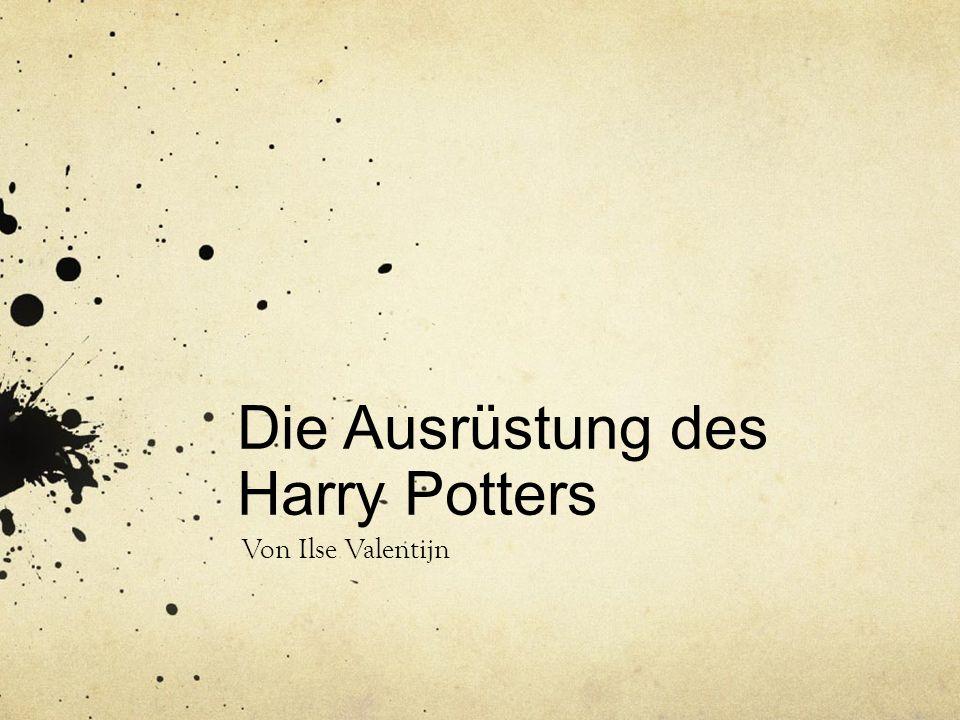 Die Ausrüstung des Harry Potters Von Ilse Valentijn