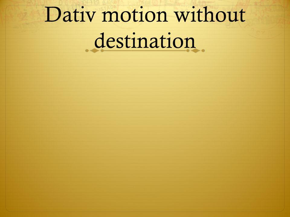Dativ motion without destination