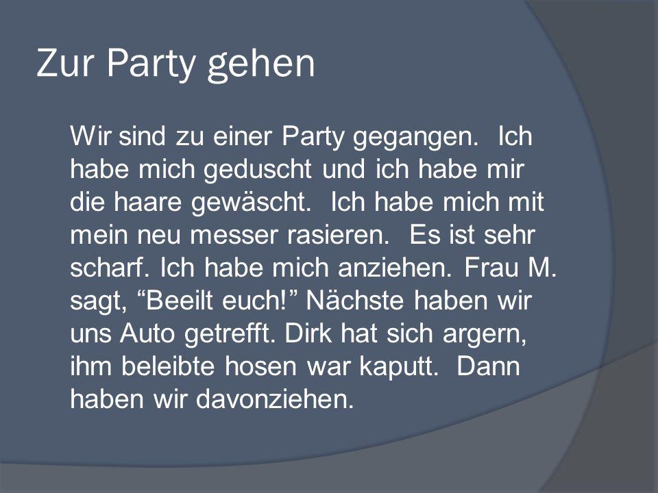 Zur Party gehen Wir sind zu einer Party gegangen.