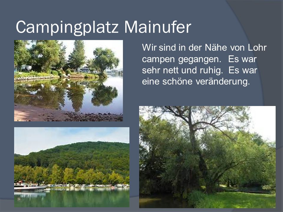 Campingplatz Mainufer Wir sind in der Nähe von Lohr campen gegangen.