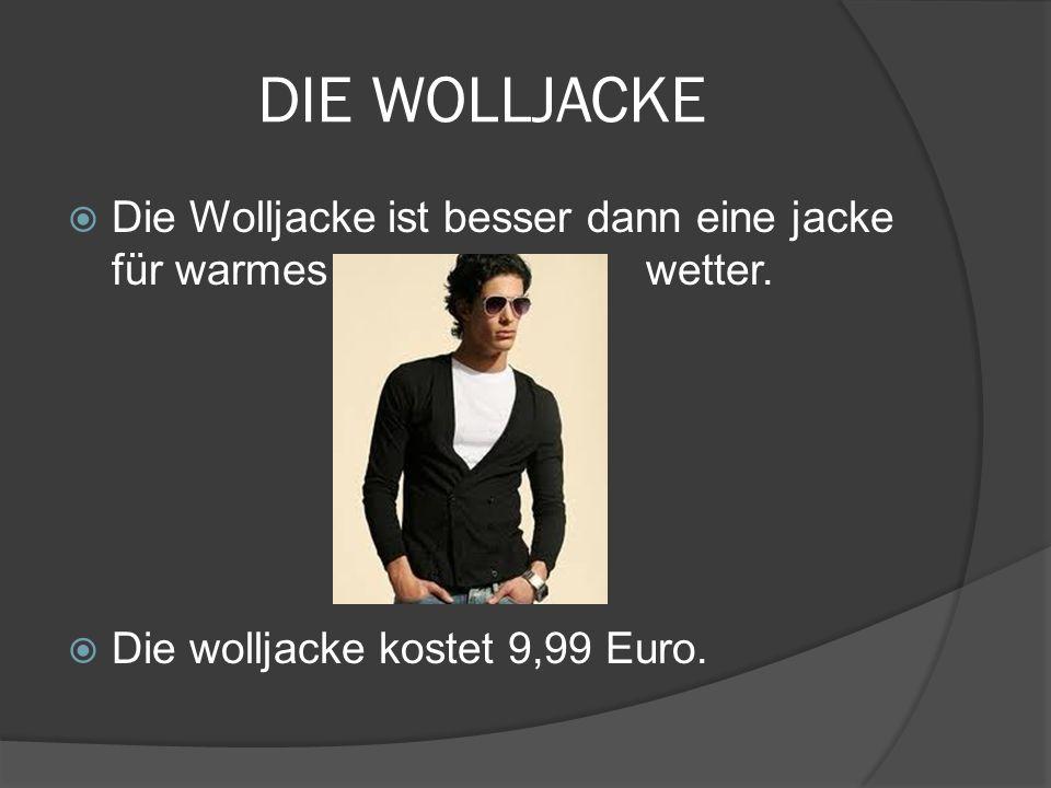 DIE WOLLJACKE Die Wolljacke ist besser dann eine jacke für warmes wetter.
