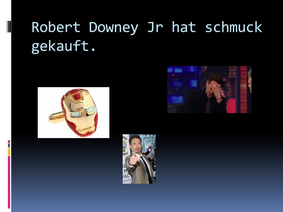Robert Downey Jr hat schmuck gekauft.