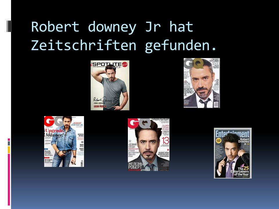 Robert downey Jr hat Zeitschriften gefunden.