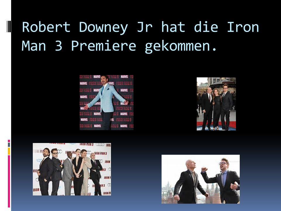 Robert Downey Jr hat die Iron Man 3 Premiere gekommen.