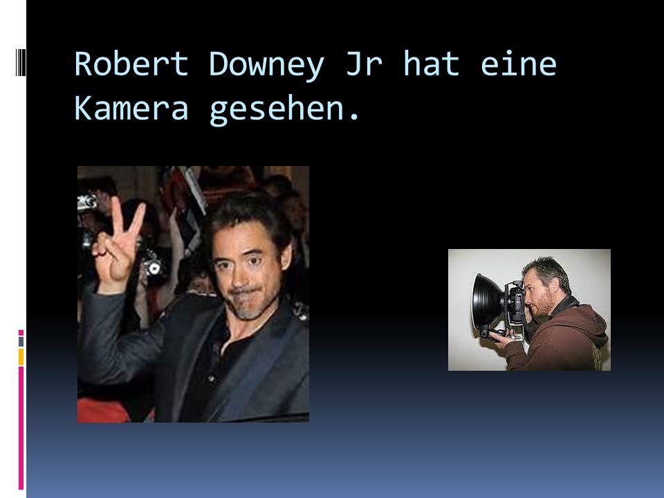 Robert Downey Jr hat eine Kamera gesehen.