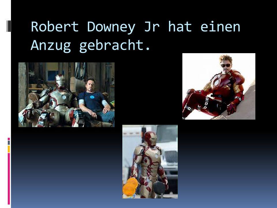 Robert Downey Jr hat einen Anzug gebracht.