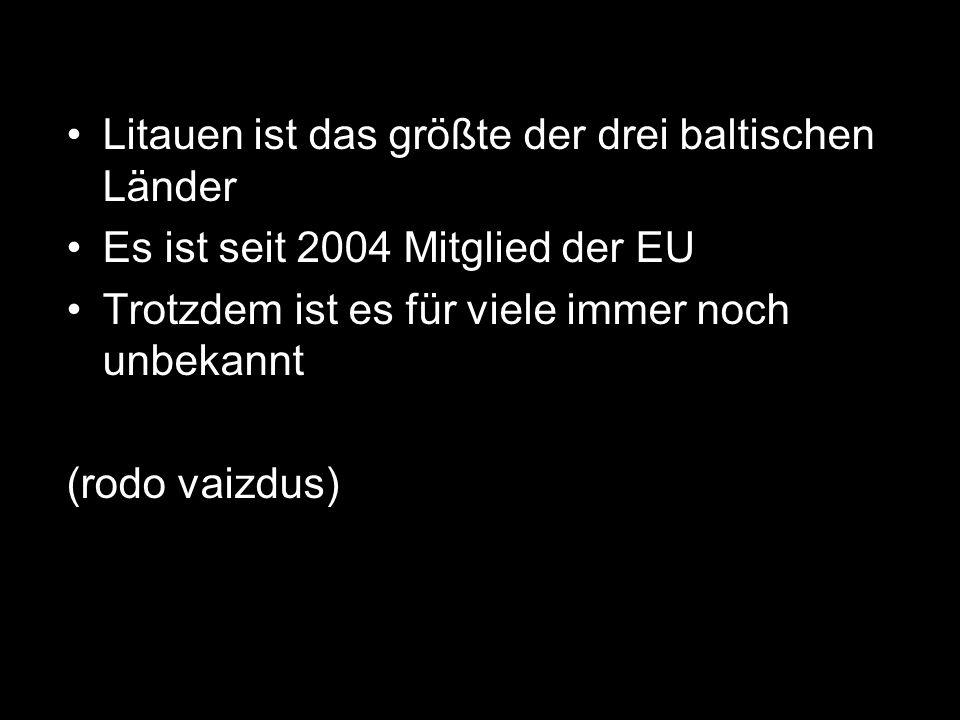 Litauen ist das größte der drei baltischen Länder Es ist seit 2004 Mitglied der EU Trotzdem ist es für viele immer noch unbekannt (rodo vaizdus)