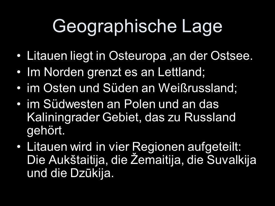 Geographische Lage Litauen liegt in Osteuropa,an der Ostsee. Im Norden grenzt es an Lettland; im Osten und Süden an Weißrussland; im Südwesten an Pole