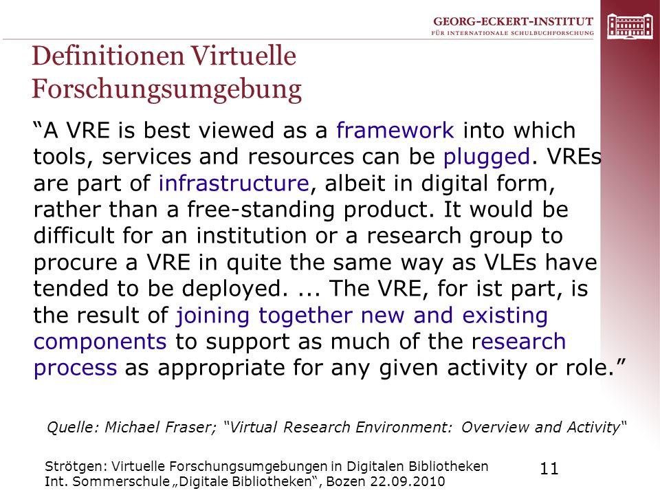 Strötgen: Virtuelle Forschungsumgebungen in Digitalen Bibliotheken Int. Sommerschule Digitale Bibliotheken, Bozen 22.09.2010 11 Definitionen Virtuelle