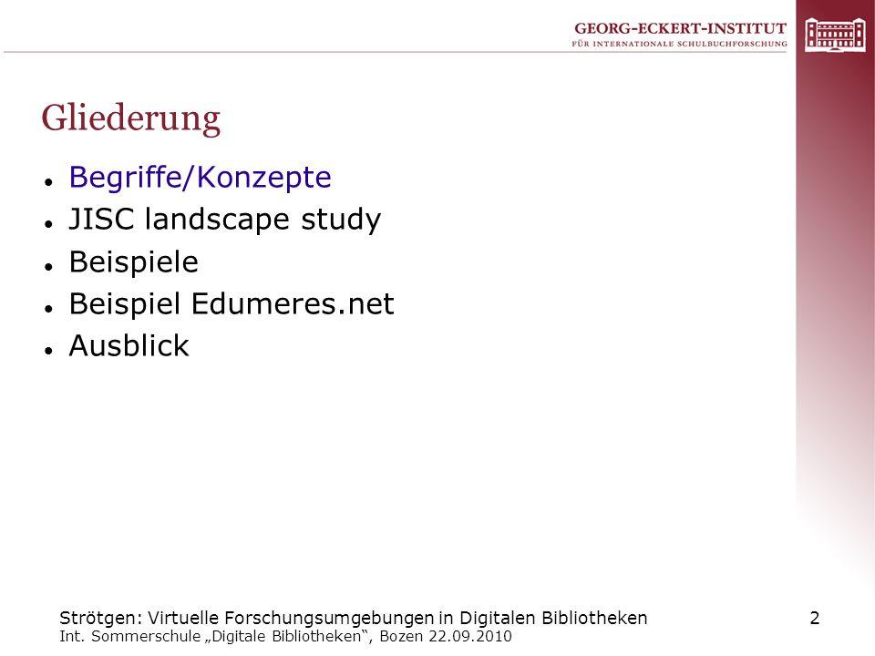 Strötgen: Virtuelle Forschungsumgebungen in Digitalen Bibliotheken Int. Sommerschule Digitale Bibliotheken, Bozen 22.09.2010 2 Gliederung Begriffe/Kon