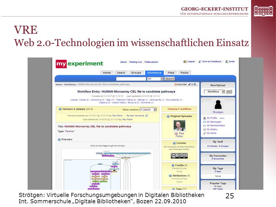 Strötgen: Virtuelle Forschungsumgebungen in Digitalen Bibliotheken Int. Sommerschule Digitale Bibliotheken, Bozen 22.09.2010 25 VRE Web 2.0-Technologi