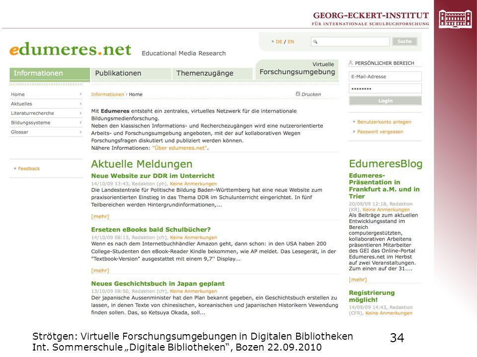 Strötgen: Virtuelle Forschungsumgebungen in Digitalen Bibliotheken Int. Sommerschule Digitale Bibliotheken, Bozen 22.09.2010 34