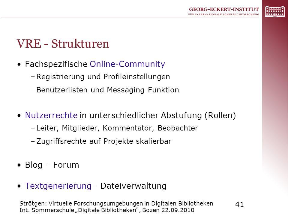 Strötgen: Virtuelle Forschungsumgebungen in Digitalen Bibliotheken Int. Sommerschule Digitale Bibliotheken, Bozen 22.09.2010 41 VRE - Strukturen Fachs