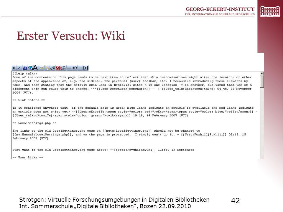 Strötgen: Virtuelle Forschungsumgebungen in Digitalen Bibliotheken Int. Sommerschule Digitale Bibliotheken, Bozen 22.09.2010 42 Erster Versuch: Wiki