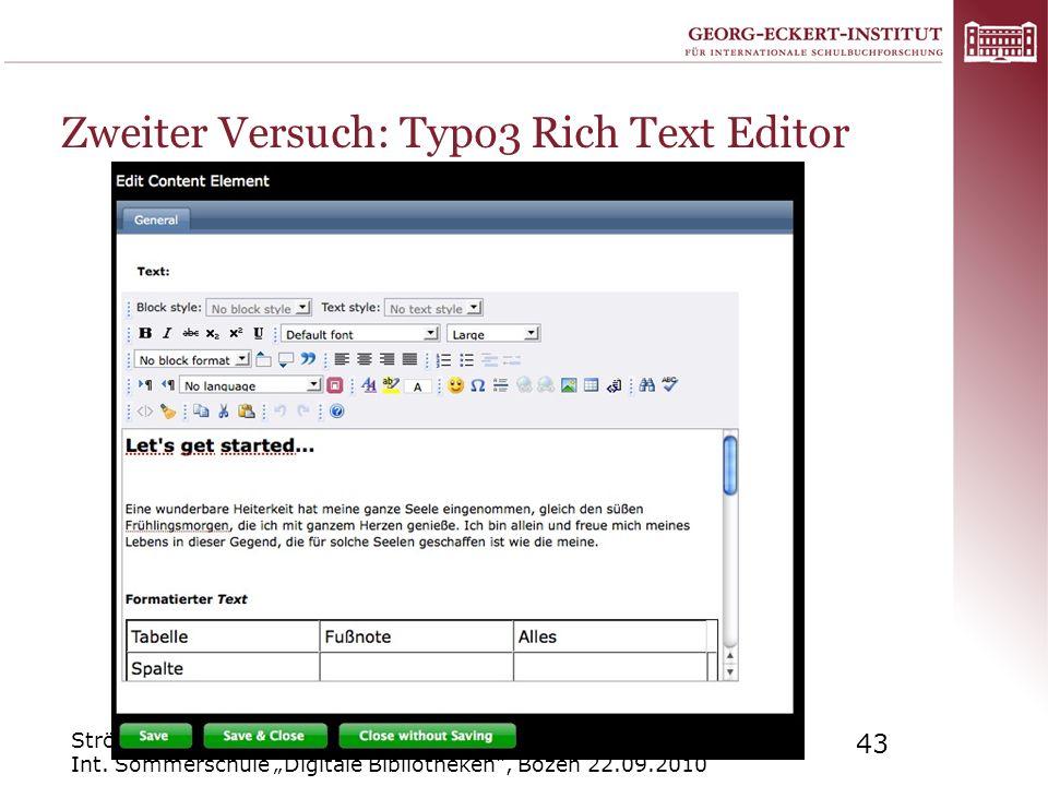 Strötgen: Virtuelle Forschungsumgebungen in Digitalen Bibliotheken Int. Sommerschule Digitale Bibliotheken, Bozen 22.09.2010 43 Zweiter Versuch: Typo3