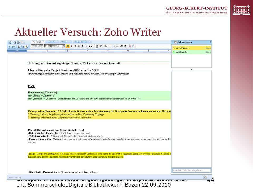 Strötgen: Virtuelle Forschungsumgebungen in Digitalen Bibliotheken Int. Sommerschule Digitale Bibliotheken, Bozen 22.09.2010 44 Aktueller Versuch: Zoh