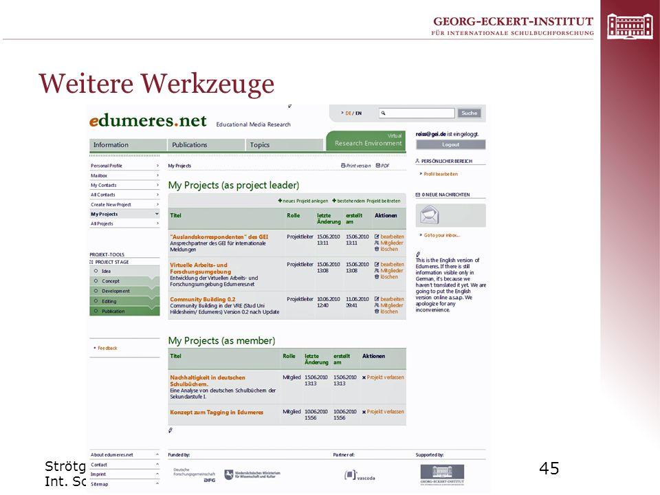Strötgen: Virtuelle Forschungsumgebungen in Digitalen Bibliotheken Int. Sommerschule Digitale Bibliotheken, Bozen 22.09.2010 45 Weitere Werkzeuge