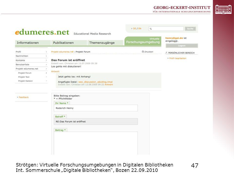 Strötgen: Virtuelle Forschungsumgebungen in Digitalen Bibliotheken Int. Sommerschule Digitale Bibliotheken, Bozen 22.09.2010 47