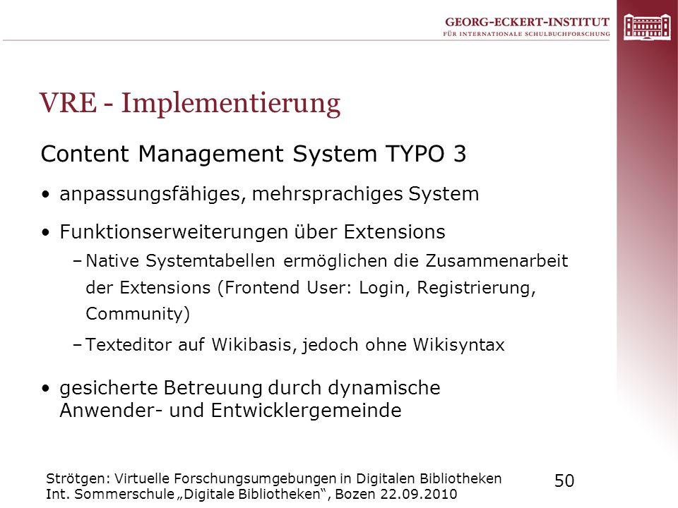 Strötgen: Virtuelle Forschungsumgebungen in Digitalen Bibliotheken Int. Sommerschule Digitale Bibliotheken, Bozen 22.09.2010 50 VRE - Implementierung