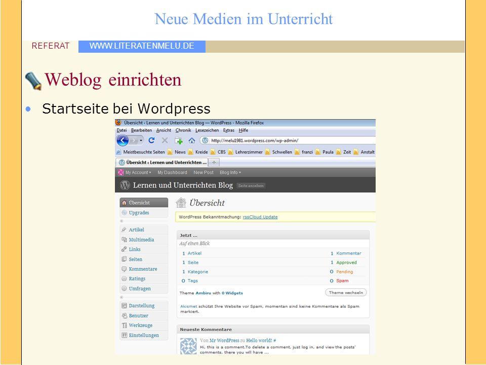 WWW.LITERATENMELU.DE REFERAT Neue Medien im Unterricht Weblog einrichten Startseite bei Wordpress