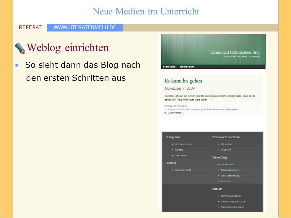 WWW.LITERATENMELU.DE REFERAT Neue Medien im Unterricht Weblog einrichten So sieht dann das Blog nach den ersten Schritten aus