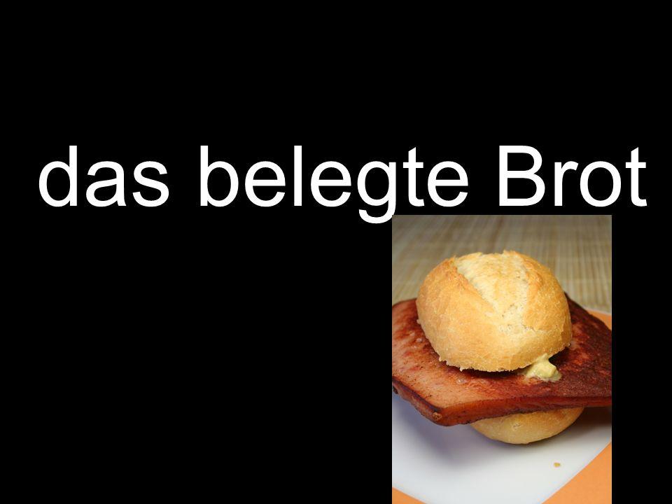 das belegte Brot