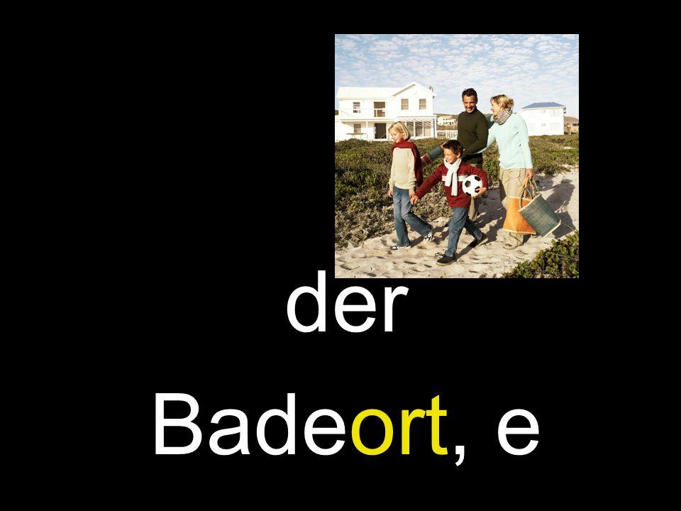 der Badeort, e