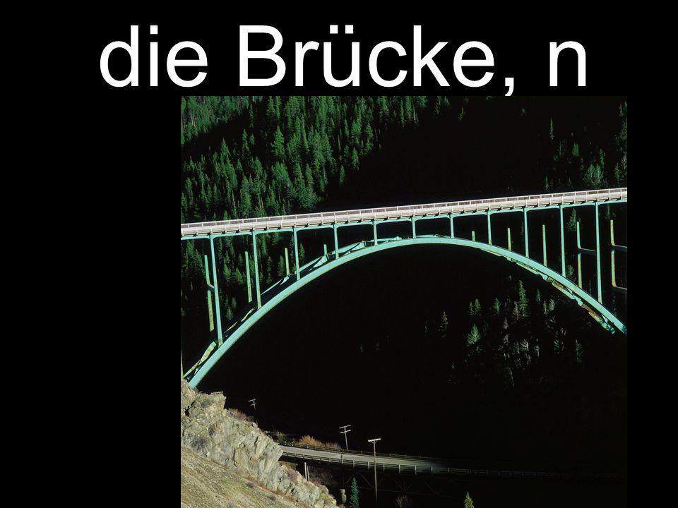 die Brücke, n