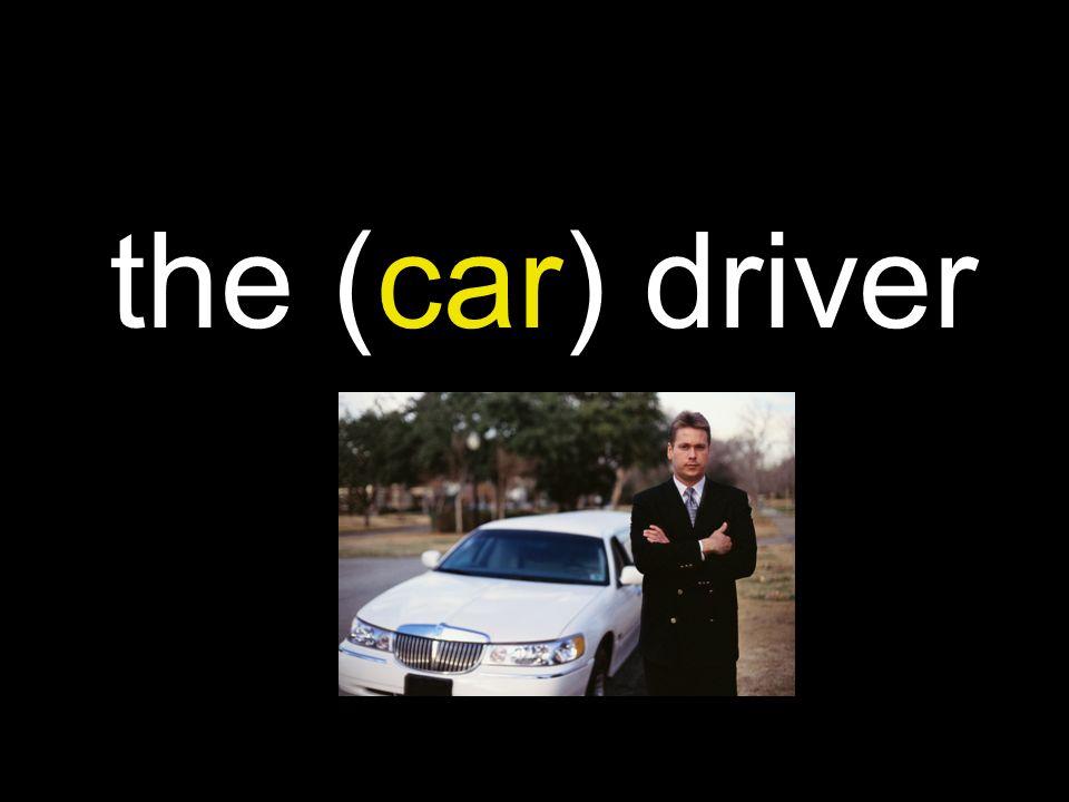 the (car) driver