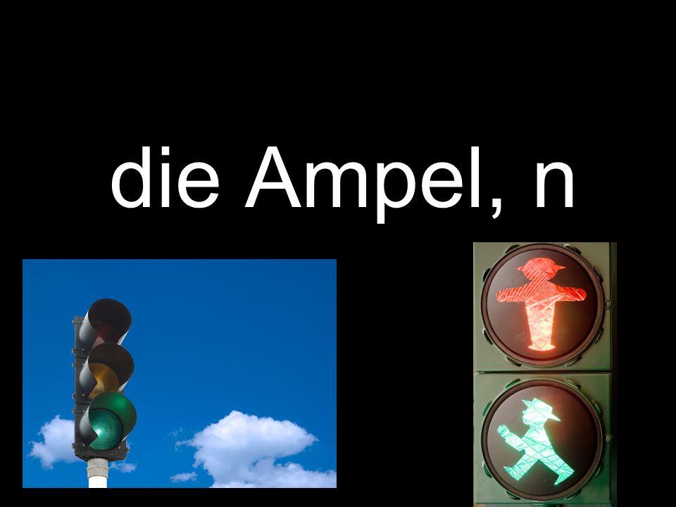 die Ampel, n