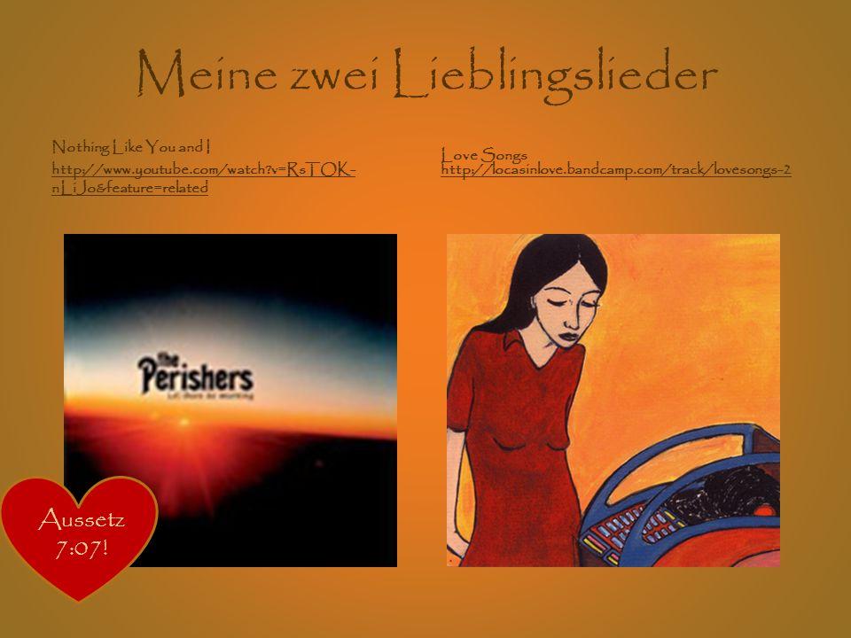 Meine zwei Lieblingslieder Love Songs http://locasinlove.bandcamp.com/track/lovesongs-2 http://locasinlove.bandcamp.com/track/lovesongs-2 Nothing Like