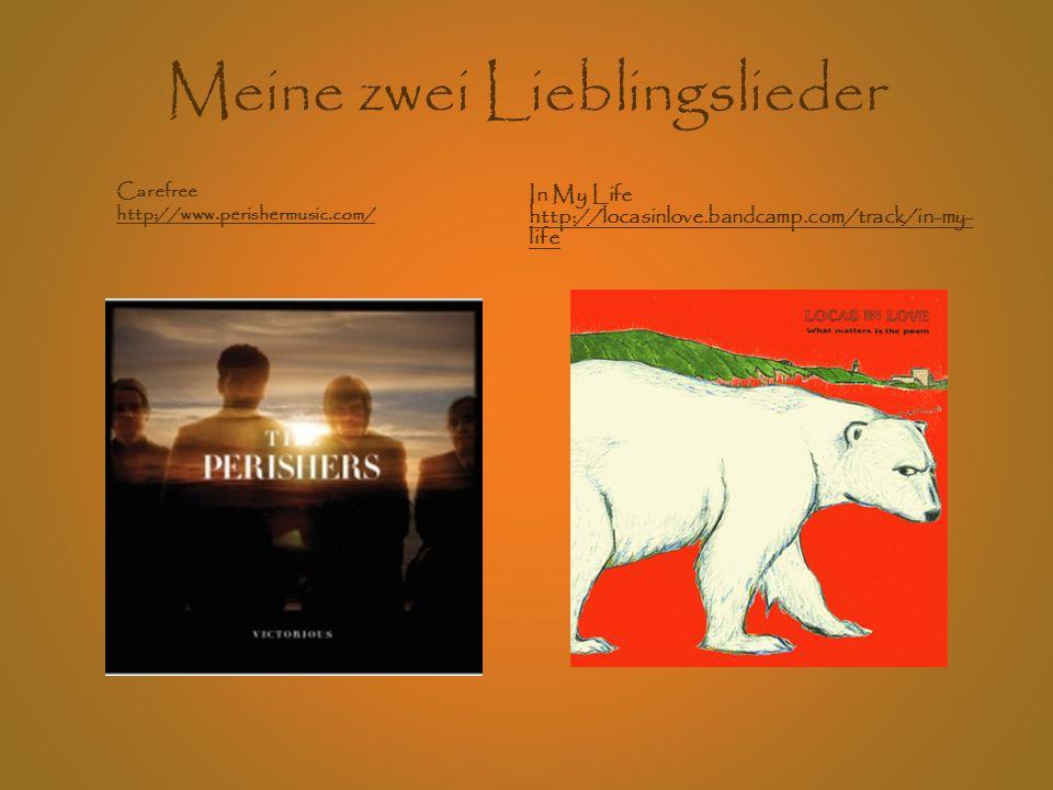 Meine zwei Lieblingslieder In My Life http://locasinlove.bandcamp.com/track/in-my- life http://locasinlove.bandcamp.com/track/in-my- life Carefree http://www.perishermusic.com/