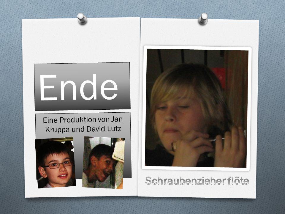Ende Eine Produktion von Jan Kruppa und David Lutz