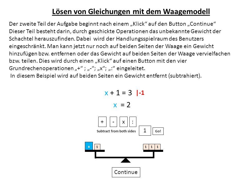Der zweite Teil der Aufgabe beginnt nach einem Klick auf den Button Continue Dieser Teil besteht darin, durch geschickte Operationen das unbekannte Gewicht der Schachtel herauszufinden.